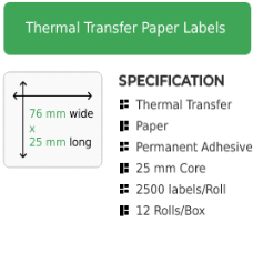 76mm by 25mm Thermal Transfer Permanent Adhesive Label on a 25mm core